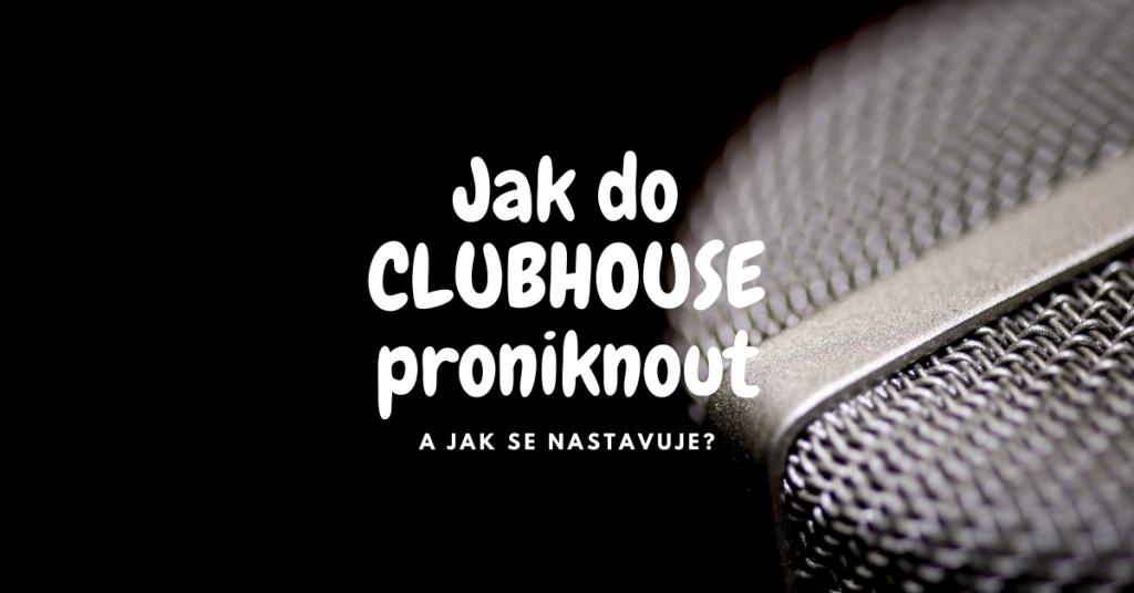 Jak do Clubhouse proniknout